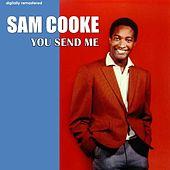 You Send Me (Digitally Remastered) de Sam Cooke