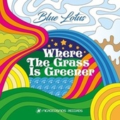 Where The Grass Is Greener - EP by Blue Lotus
