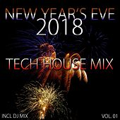 New Year's Eve 2018 Tech House Mix, Vol. 01 (Compiled and Mixed by Deep Dreamer) by Various Artists