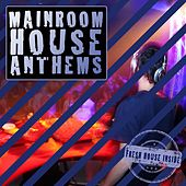Mainroom House Anthems von Various Artists