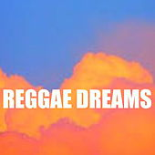 Reggae Dreams by Various Artists