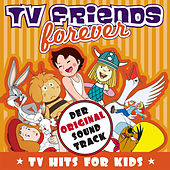 TV Friends Forever - TV Hits for Kids (Heidi, Pippi Langstrumpf, Nils Holgersson, Wickie, Biene Maja, Pinocchio, Alice Im Wunderland, Tom & Jerry) by Various Artists