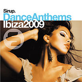Sirup Dance Anthems «Ibiza 2009» von Various Artists