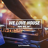 We Love House (Mini Mix 001) - Armada Music by Various Artists
