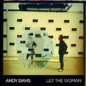 Let The Woman by Andy Davis