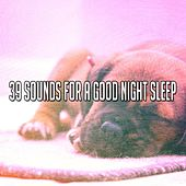39 Sounds For A Good Night Sleep von Rockabye Lullaby