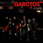 Atitude von Tchê Garotos