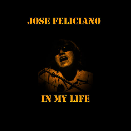In My Life by Jose Feliciano