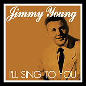 I'll Sing to You by Jimmy Young
