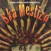 Ska Mestizo - Rebel Music From Venezuela by Various Artists