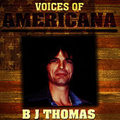 Voices Of Americana: Luckiest Man In The World by B.J. Thomas