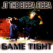 Game Tight von JT the Bigga Figga