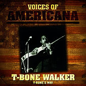 Voices Of Americana: T-Bone's Way by T-Bone Walker