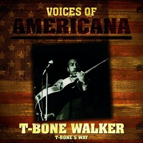 Voices Of Americana: T-Bone's Way by T-Bone Walker