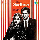 Sadhna (Original Motion Picture Soundtrack) by Various Artists