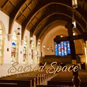 Sacred Space by Jen Haugland