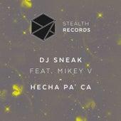 Hecha Pa' Ca by DJ Sneak