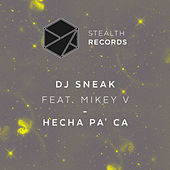 Hecha Pa' Ca by DJ Sneak