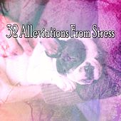 32 Alleviations From Stress by S.P.A