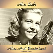 Alice And Wonderband (Remastered Edition) by Alice Babs