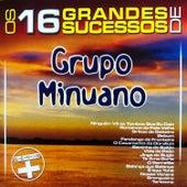 Os 16 Grandes Sucessos de Grupo Minuano - Série + de Grupo Minuano