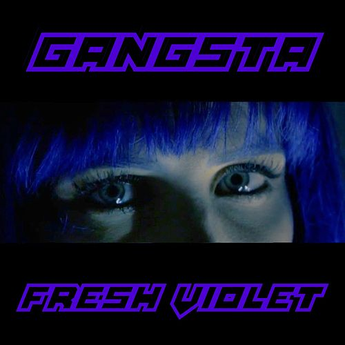 Gangsta by Fresh Violet