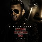 Aadmi Musafir Hai (feat. ROMY) by Kieren Kedar