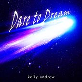 Dare to Dream by Kelly Andrew