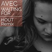 Waiting For (Hout Remix) by Avec