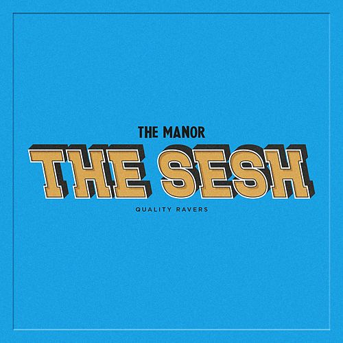 The Sesh di The Manor