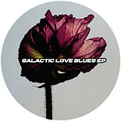 Galactic Love Blues EP by Various Artists