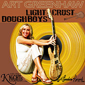 Art Greenhaw: The Light Crust Doughboys by The Light Crust Doughboys