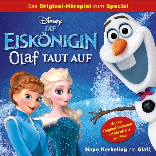 Die Eiskönigin - Olaf taut auf (Das Original-Hörspiel zum Film) von Disney - Die Eiskönigin