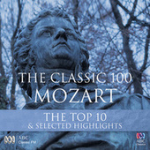 The Classic 100: Mozart - Top Ten and Other Highlights by Various Artists