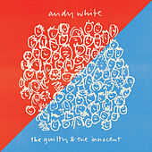 The Guilty & the Innocent by Andy White
