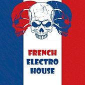 Top 100 French Electro House von Various Artists