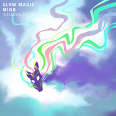 Mind (Celadon City Remix) von Slow Magic