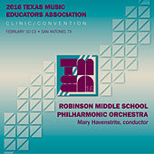 2016 Texas Music Educators Association (TMEA): Robinson Middle School Philharmonic Orchestra [Live] by Robinson Middle School Philharmonic Orchestra