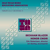 2016 Texas Music Educators Association (TMEA): Beckham Blazer Honor Choir [Live] by Various Artists