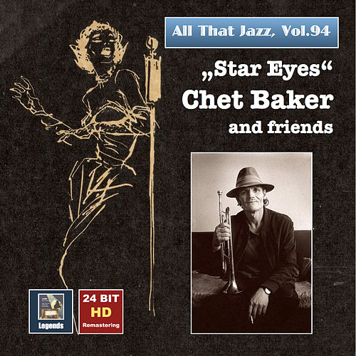 All That Jazz, Vol. 94: Chet Baker & Friends (Remastered 2017) by Chet Baker