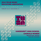 2016 Texas Music Educators Association (TMEA): Vandegrift High School Chorale Women [Live] de Vandegrift High School Chorale Women