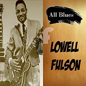 All Blues, Lowell Fulson by Lowell Fulson