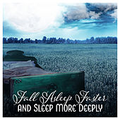 Fall Asleep Faster and Sleep More Deeply - Heavenly Collection to Help You Unwind and Relax at Night by Various Artists