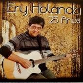 25 Anos de Ery Holanda