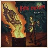 Fire Dream by J.D. Wilkes