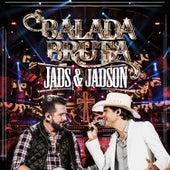 Balada Bruta (Ao Vivo) von Jads & Jadson
