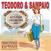 Mulher chorona / Paixão proibida de Teodoro & Sampaio