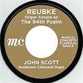 Reubke: The 94th Psalm by John Scott