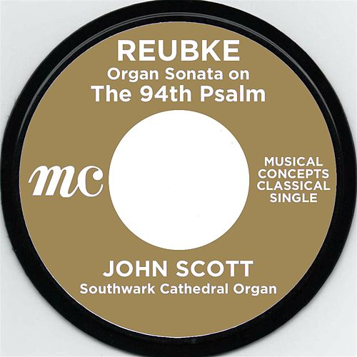 Reubke: The 94th Psalm by John Scott