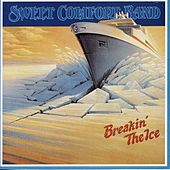 Breakin' the Ice by Sweet Comfort Band